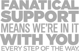 Fanatical Support means we're in it with you every step of the way.