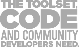The toolset, code, and community developers need.
